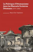 La Politique D'ottomanisme Dans Les Manuels Scolaires Ottomans (1874-1894)