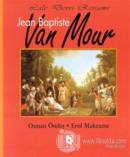 Lale Devri Ressamı Jean Baptiste Van Mour (Ciltli)