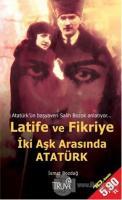 Latife ve Fikriye - İki Aşk Arasında Atatürk