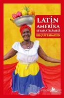 Latin Amerika Seyahatnamesi