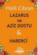 Lazarus ve Aziz Dostu ve Haberci
