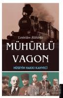 Lenin'den Atatürk'e Mühürlü Vagon
