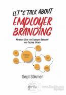 Let's Talk About Employer Branding (Ciltli)