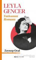 Leyla Gencer - Tutkunun Romanı