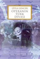 Leyla GencerOperanın Türk Divası