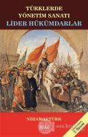 Lider Hükümdarlar - Türklerde Yönetim Sanatı