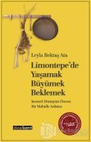 Limontepe'de Yaşamak, Büyümek, Beklemek