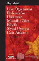 Lise Öğretmeni Pedersen'in Ülkemize Musallat Olan Büyük Siyasi Uyanışa Dair Anlatısı