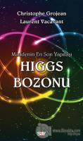 Maddenin En Son Yapıtaşı Higgs Bozonu