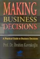 Making Business DecisionsA Practical Guide to Business Decisions