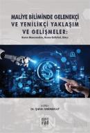 Maliye Biliminde Gelenekçi ve Yenilikçi Yaklaşım ve Gelişmeler: Kamu Harcamaları, Kamu Gelirleri, Bütçe