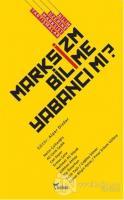 Marksizm Bilime Yabancı mı?