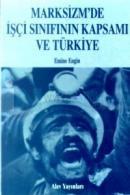 Marksizm'de İşçi Sınıfının Kapsamı ve Türkiye