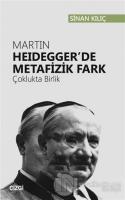 Martin Heidegger'de Metafizik Fark
