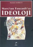 Marx'tan Foucault'ya İdeoloji
