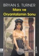 Marx ve Oryantalizmin Sonu