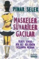 Maskeler Süvariler Gacılar Ülker Sokak: Bir Alt Kültürün Dışlanma Mekanı