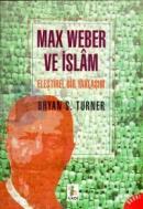 Max Weber ve İslamEleştirel Bir Yaklaşım