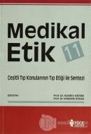 Medikal Etik 11 - Çeşitli Tıp Konularının Tıp Etiği İle Sentezi