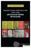 Mehmet Faruk Gürtunca'nın (1904-1982) Şiir Kitapları Üzerine Bir İnceleme