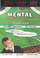 Mental Aritmatik Öğreniyorum Toplama İşlemi Anlatımlı Uygulamalı Bol Alıştırmalı