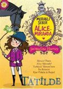 Meraklı Şeker Alice Miranda Tatilde
