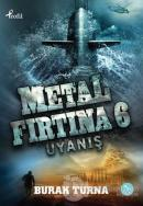 Metal Fırtına 6: Uyanış
