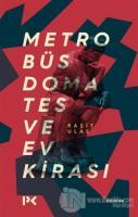 Metrobüs Domates ve Ev Kirası