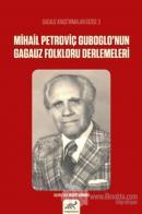 Mihail Petroviç Guboglo'nun Gagauz Folkloru Denemeleri
