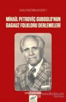 Mihail Petroviç Guboglo'nun Gagauz Folkloru Derlemeleri
