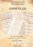 Millet-i Sadıkadan Milli Düşmanlığa Ermeniler