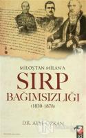 Miloş'tan Milan'a Sırp Bağımsızlığı
