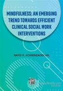 Mindfulness: An Emerging Trend Towards Efficient Clinical Social Work Interventions