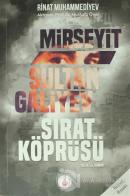 Mirseyit Sultan Galiyev: Sırat Köprüsü