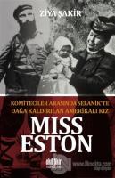 Miss Eston - Komiteciler Arasında Selanik'te Dağa Kaldırılan Amerikalı Kız