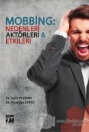 Mobbing: Nedenleri Aktörleri Etkileri