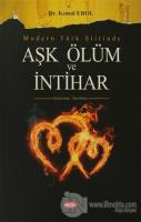 Modern Türk Şiirinde Aşk Ölüm ve İntihar