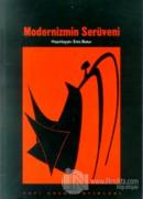"""Modernizmin Serüveni Bir """"Temel Metinler"""" Seçkisi 1840-1990"""