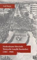 Modernleşme Sürecinde Türkiye'de Gençlik Hareketleri (1865-1960)