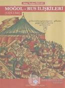 Moğol - Rus İlişkileri (1223 - 1341) (Ciltli)