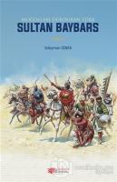 Moğolları Durduran Türk Sultan Baybars