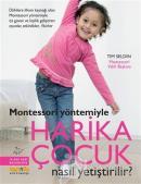 Montessori Yöntemiyle Harika Çocuk Nasıl Yetiştirilir?