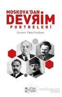Moskova'dan Devrim Portreleri