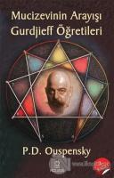 Mucizevinin Arayışı - Gurdjieff Öğretileri