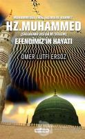 Muhammedül Emin, Alemlere Rahmet Hz. Muhammed (Sallalahu Aleyhi ve Sellem) Efendimiz'in Hayatı