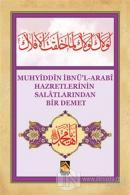 Muhyiddin İbnü'l-Arabi Hazretlerinin Salatlarından Bir Demet