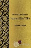 Müminlerin İftiharı Hazret-i Ebu Talib