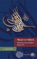 Musavver Süfera Münif Paşa'nın İran Risalesi Tahran 1874