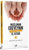 Müslüman Ebeveynin Çocuk Terbiyesi El Kitabı