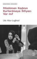 Müslüman Kadının Kurtarılmaya İhtiyacı Var mı?